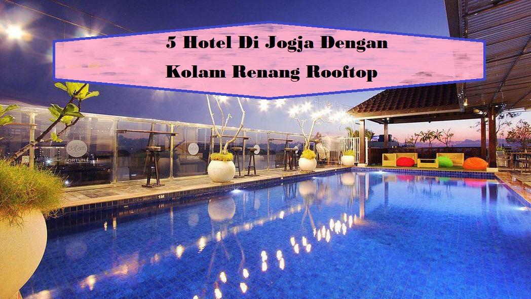 5 Hotel Di Jogja Dengan Kolam Renang Rooftop