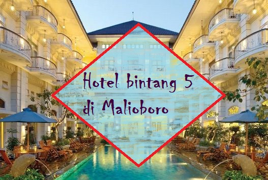Kumpulan Hotel Bintang 5 Di Malioboro