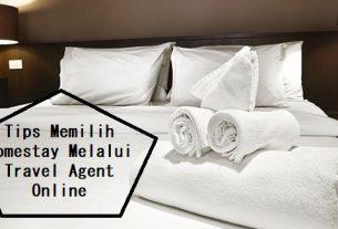 Tips Memilih Homestay Melalui Travel Agent Online
