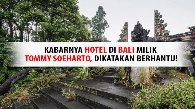 Hotel Angker Milik Tommy Soeharto