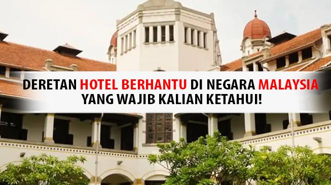 Hotel Berhantu di Malaysia
