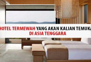 Hotel Termewah Asia Tenggara